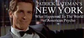 Patrick Bateman's New York: What Happened To The World of American Psycho