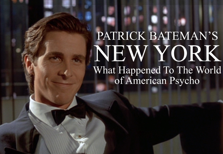 Patrick Bateman's New York What Happened To The World Of American Beauteous American Psycho Quotes